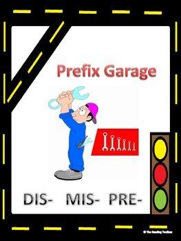Prefix Garage pre-, dis-, mis-  Literacy Center