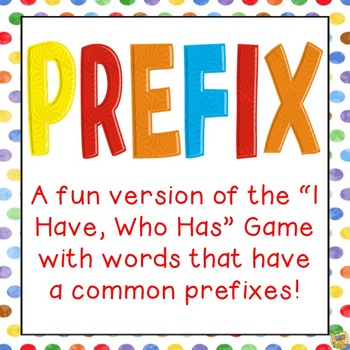 "Prefix  ""I have....  Who has...""  Game!  Fun way to review"