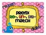 Prefix and Base Word (Root Word) Match re-, un-, dis-