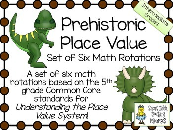 Prehistoric Place Value ~ Set of Six Math Rotations ~ Inte