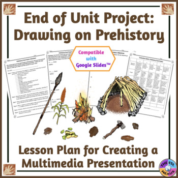 Prehistory End of Unit Project