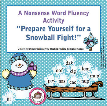 Prepare Yourself for a Snowball Fight!  A Nonsense Word Fl