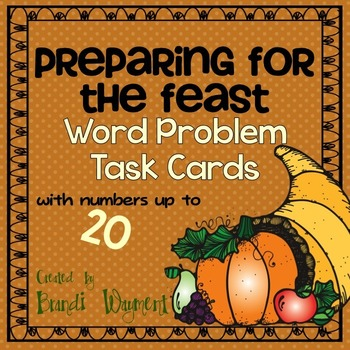 Preparing for the Feast - Word Problem Task Cards to 20