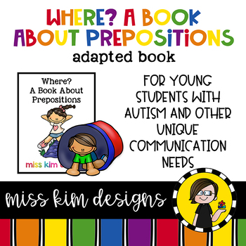 Where?, a book about prepositions: Adapted Book for Specia
