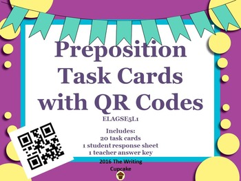 Preposition Task Cards with QR Codes  ELAGSE5L1