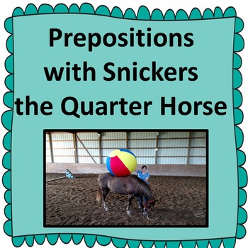 Pre-K Adapted book: Prepositions with Snickers the Wonder Horse