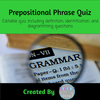 Prepositional Phrase Test: Identify, List, and Diagram
