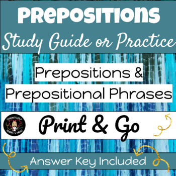 Prepositions & Prepositional Phrases- Study Guide
