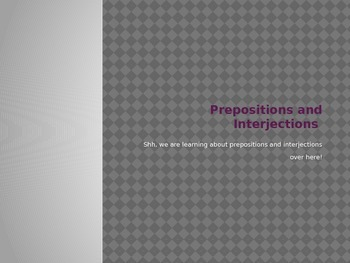 Prepositions and Interjections