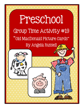 "Preschool Group Time Activity #19 ~ ""Old MacDonald Picture Cards"""