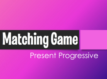 Spanish Present Progressive Matching Game