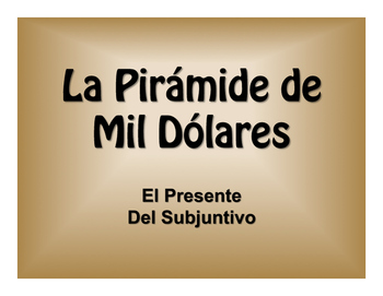 Spanish Present Subjunctive $1000 Pyramid Game
