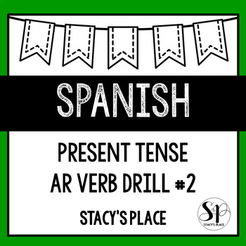 """Present Tense """"AR"""" Verb Drill, Version 2 (Los Verbos AR)"""
