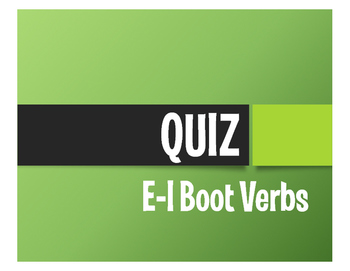 Spanish E-I Boot Verb Quiz