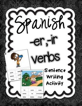 Present Tense -ER and -IR Verbs Spanish Sentence Writing S