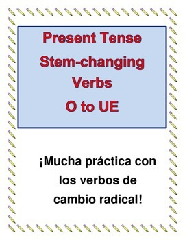 Present Tense Stem-Changing Verbs O to UE