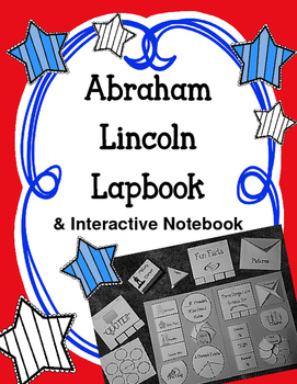 President Abraham Lincoln Lapbook & Interactive Notebook