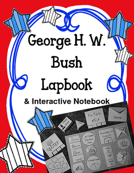 President George H. W. Bush Lapbook and Interactive   Notebook