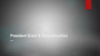 President Grant & Reconstruction