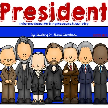 President Informational Research and Writing Project