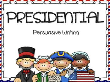Presidential Persuasive Writing