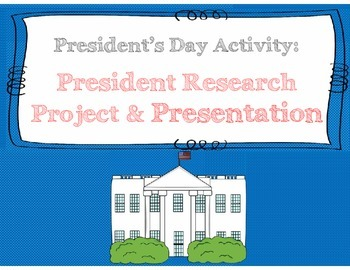 President's Day Activity: President Research Assignment an
