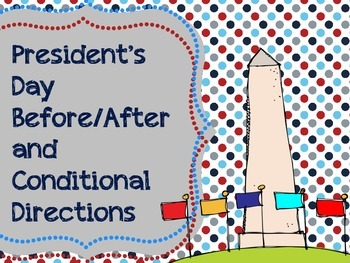 President's Day Before/After and Conditional Directions