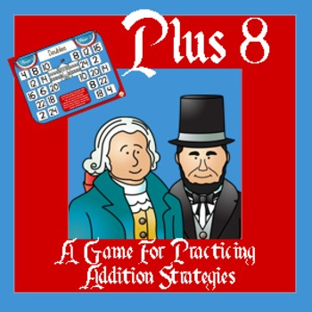 Presidents Day Math - Adding Eight / Plus 8 Addition Strat