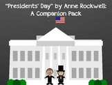 Presidents' Day by Anne Rockwell: A Companion Pack