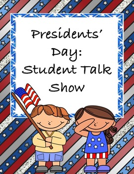 Presidents' Day for Middle School: Student Talk Show - A G