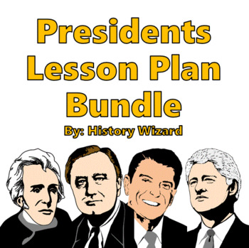 Presidents Lesson Plan Collection (History Wizard)