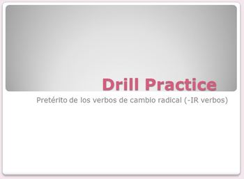 Preterit of Stem Changing -IR Verbs Drill Practice