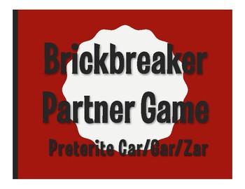 Spanish Preterite Car Gar Zar Brickbreaker Partner Game