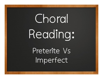 Spanish Preterite Vs Imperfect Choral Reading
