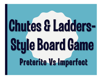 Spanish Preterite Vs Imperfect Chutes and Ladders-Style Game