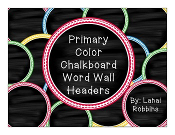 {Primary Color/Chalkboard Word Wall Headers}
