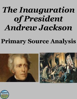 Andrew Jackson's Inauguration Primary Source Analysis