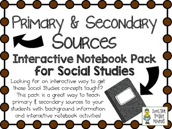 Primary and Secondary Sources ~ Social Studies Interactive