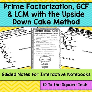 Prime Factorization, GCF & LCM with the Upside Down Cake Method