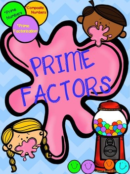 Prime Factors:  Prime Numbers, Composite Numbers, and Prim