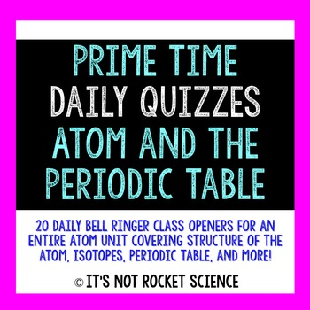 Physical Science Daily Bell Ringers/Exit Slips - The Atom