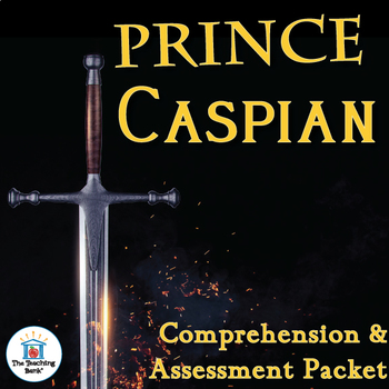 Prince Caspian Comprehension and Assessment Bundle