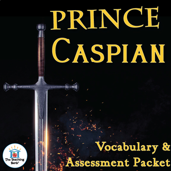 Prince Caspian Vocabulary and Assessment Bundle