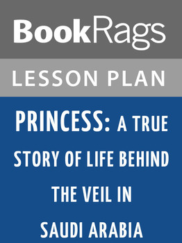 Princess: A True Story of Life Behind the Veil in Saudi Ar
