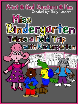 Print & Go Pack! Miss Bindergarten Takes a Field Trip with