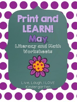 Print and Learn: Literacy and Math Worksheets-May