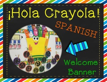 Printable Banner- Spanish Hola Crayola Welcome Banner for