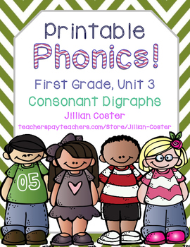 Printable Phonics Pack! 1st Grade Unit 3 Consonant Digraph