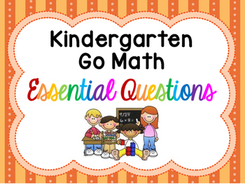Printer Friendly Kindergarten Go Math! Essential Questions