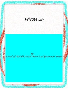 Private Lily Novel Unit with Literary and Grammar Activities